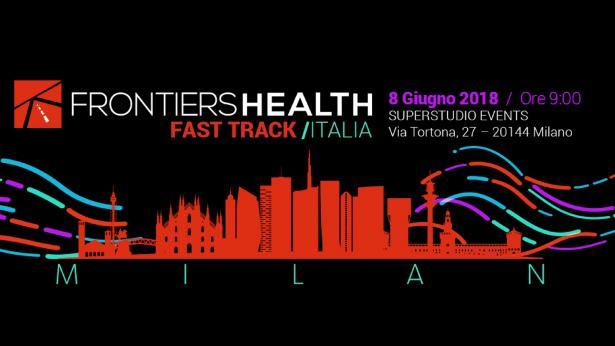 Fast Track di Frontiers Health: a Milano le ultime frontiere nella gestione della salute