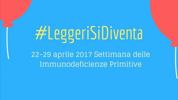 Parte la campagna #LeggeriSiDiventa a sostegno della diagnosi precoce per le immunodeficienze primitive